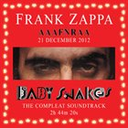 FRANK ZAPPA AAAFNRAA: Baby Snakes [The Compleat Soundtrack] album cover